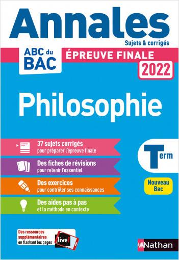 Annales ABC du BAC 2022 - Philosophie Tle - Sujets et corrigés - Enseignement commun Terminale - Epreuve finale Bac 2022