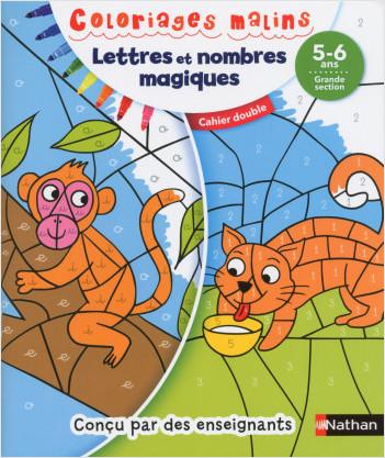 Coloriages magiques Maternelle - Pour s'entraîner à reconnaître les lettres et les nombres en coloriant - Grande Section de maternelle 5/6 ans