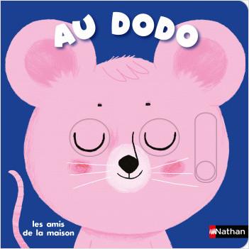 Au dodo - les amis de la maison - Livre animé dès 6 mois - Pour accompagner le rituel du coucher des bébés.