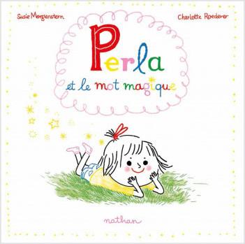Perla et le mot magique - Album - Dès 3 ans
