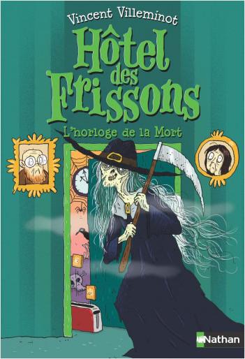 L'Hôtel des frissons - L'horloge de la mort -  Tome 9 - roman format poche - Dès 8 ans