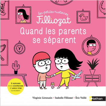 Les petites histoires Filliozat - Quand les parents se séparent - Dès 4 ans