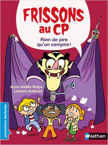 Frissons au CP - Rien de pire qu'un vampire - Niveau 3 - Dès 6 ans