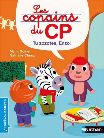 Les copains du CP - Tu zozotes Enzo ! - Premières Lectures -  CP Niveau 3 - Dès 6 ans