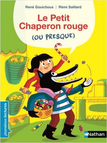 Le Petit Chaperon rouge…ou presque ! - Premières Lectures CP Niveau 2 - Dès 6 ans