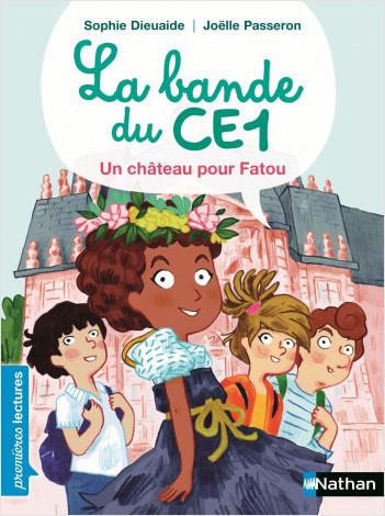 La bande du CE1, un château pour Fatou - Premières Lectures CP Niveau 3 - Dès 6 ans