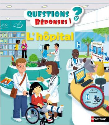 L'hôpital - Questions/Réponses - doc dès 5 ans