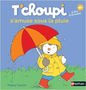 T'choupi s'amuse sous la pluie - Dès 2 ans