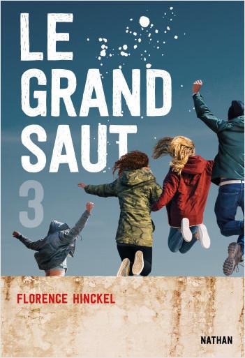 Le Grand saut - Tome 3 - Dès 15 ans
