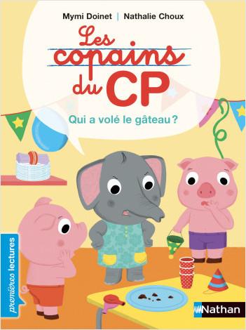 Les Copains du CP, qui a volé le gâteau ? - Premières Lectures CP Niveau 2 - Dès 6 ans