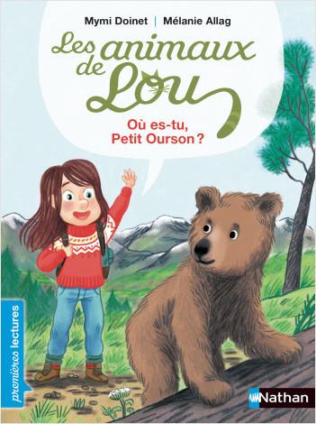 Les Animaux de Lou, l'ours brun - Premières Lectures CP Niveau 3 - Dès 6 ans