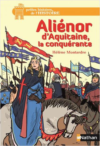 Aliénor d'Aquitaine, la conquérante - Dès 12 ans