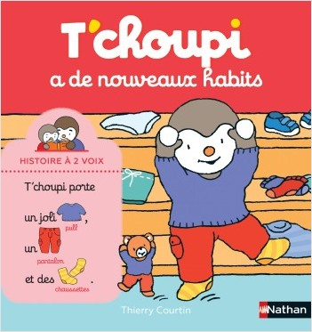 T'choupi a de nouveaux habits - Histoire à 2 voix - Dès 2 ans