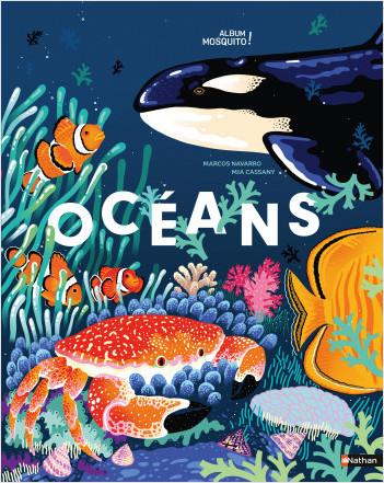 Océans - Un magnifique livre pour partir à la découverte de notre planète bleue et des merveilles des océans - jeu cherche et trouve - Grand format - Dès 5 ans