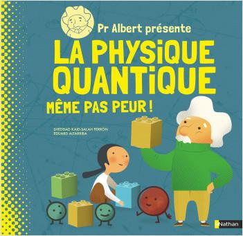 Pr. Albert présente : La physique quantique ! - Documentaire scientifique dès 9 ans