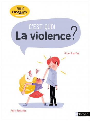 C'est quoi la violence ? - Philo pour les 7-10 ans