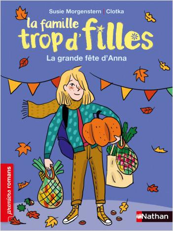 La famille trop d'filles -  La grande fête d'Anna - Roman de 7 à 11 ans