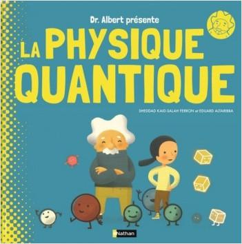 Pr. Albert présente : La physique Quantique Même pas peur ! - Documentaire scientifique dès 9 ans