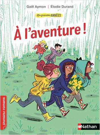 Les Grandes années : A l'aventure ! - Roman humoristique - De 7 à 11 ans