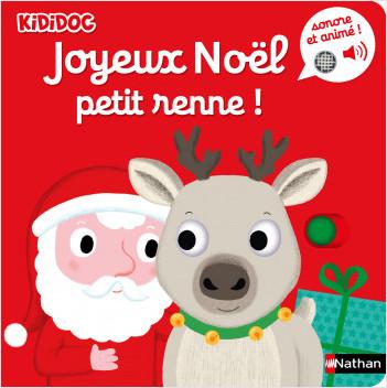 Joyeux Noël Petit Renne ! - Livre musical et animé Kididoc - Dès 6 mois
