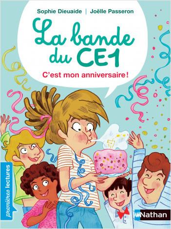 La Bande du CE1 - C'est mon anniversaire - Premières lectures Dès 7 ans