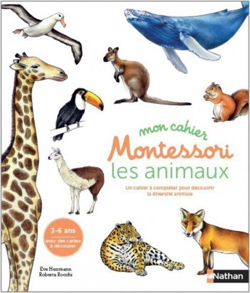 Mon cahier Montessori - Les animaux - un cahier à compléter pour découvrir la diversité animale - Dès 4 ans
