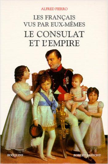 Les Francais vus par eux-mêmes - Le Consulat et l'Empire - Tome 3