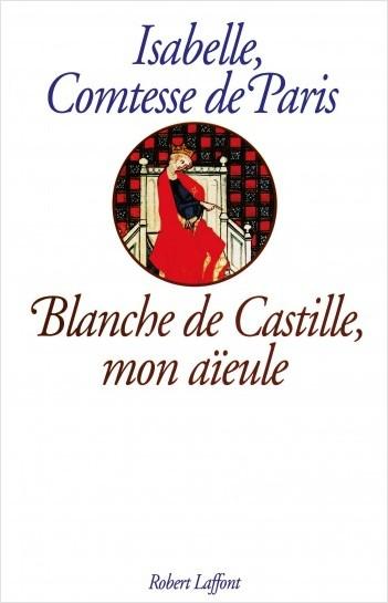 Blanche de Castille mon aïeule