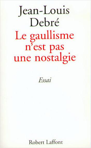 Le gaullisme n'est pas une nostalgie