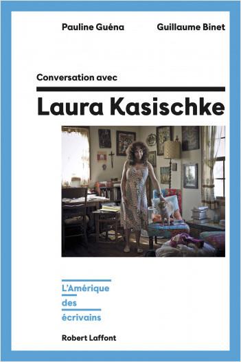 Conversation avec Laura Kasischke