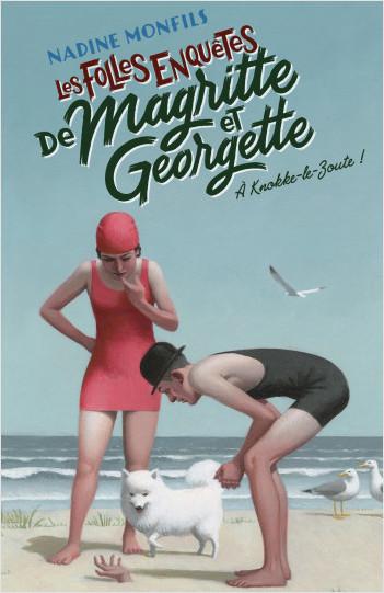 Les Folles enquêtes de Magritte et Georgette : À Knokke-le-Zoute !