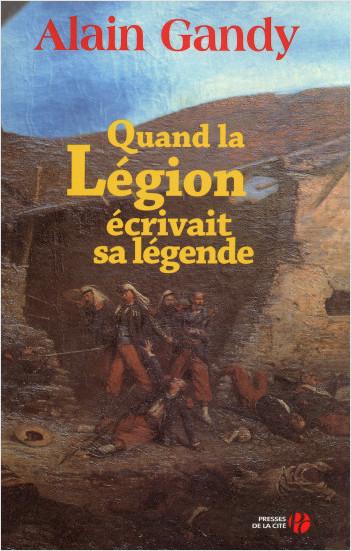 Quand la légion écrivait sa légende