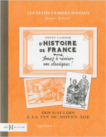 Petit cahier d'histoire de France