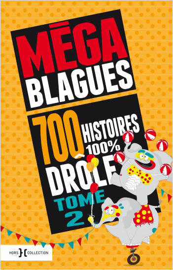 Méga Blagues - 700 histoires 100% drôles