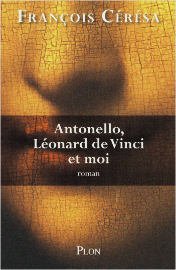 Antonello, Léonard de Vinci et moi
