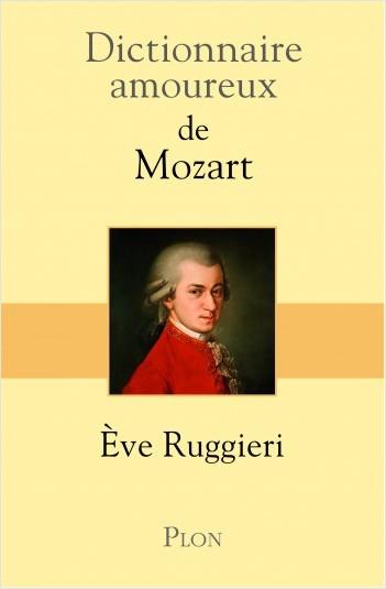 Dictionnaire amoureux de Mozart