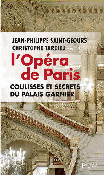 L'Opéra de Paris, coulisses et secrets du Palais Garnier