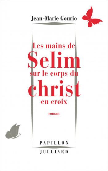 Les Mains de Sélim sur le corps du Christ en croix