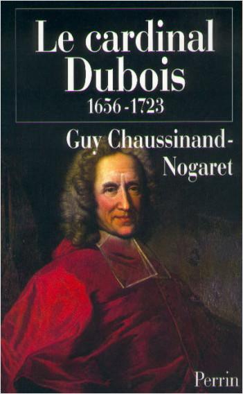 Le cardinal Dubois (1656-1723)