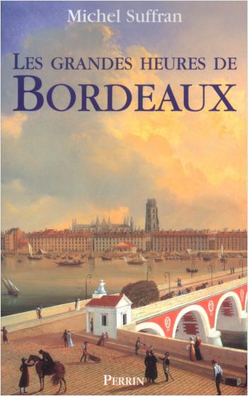 Les grandes heures de Bordeaux