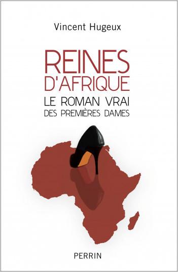Reines d'Afrique, le roman vrai des premières dames