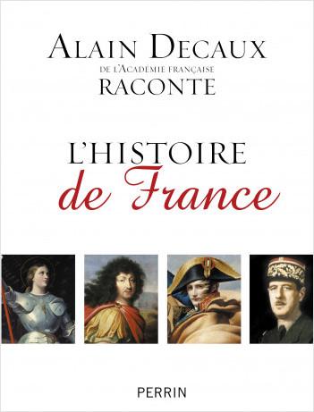 Alain Decaux raconte l'histoire de France