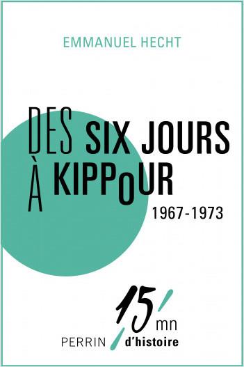 Des Six Jours (1967) à Kippour (1973)