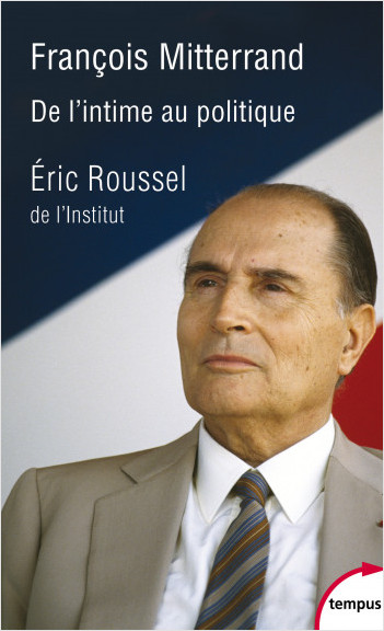 François Mitterrand, de l'intime au politique
