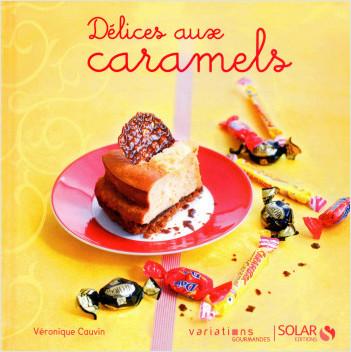 Délices aux caramels - Variations Gourmandes