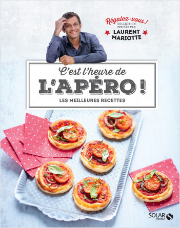 C'est l'heure de l'apéro - Régalez-vous - Laurent Mariotte