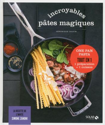 Incroyables pâtes magiques - Les délices de Solar