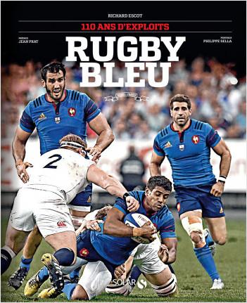 Rugby Bleu - 110 ans d'exploits