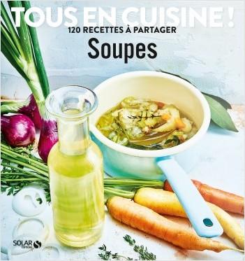 Soupes - Tous en cuisine !