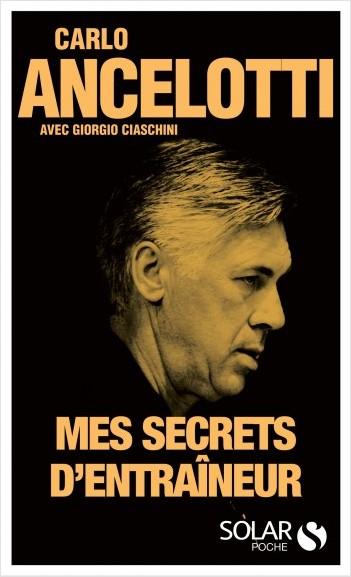 Ancelotti, mes secrets d'entraineur